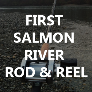 First Salmon/Steelhead River Rod & Reel
